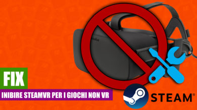 Come Inibire SteamVR nei giochi non VR su Steam [FIX][STEAM]
