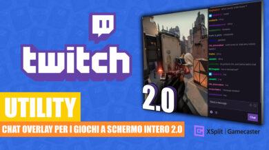 Twitch Chat overlay per i giochi a schermo intero 2.0 [UTILITY]