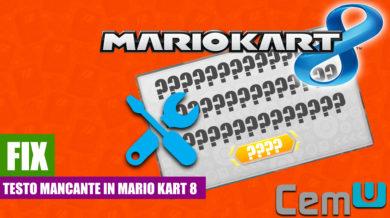 Testo mancante in Mario Kart 8 [FIX][CEMU]