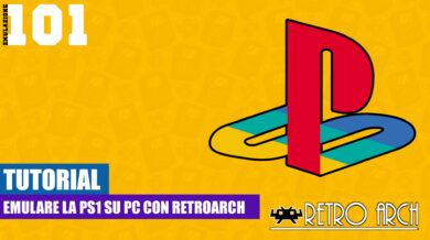 RETROARCH & PS1 – LE BASI [EMULAZIONE 101] [VIDEO TUTORIAL]